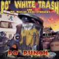 Po' White Trash / Po' Punch
