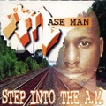 Ase Man / Step Into The A.M.
