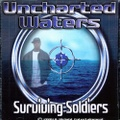 Uncharted Waters / Surviving Soldiers