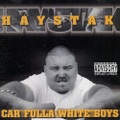 Haystak / Car Fulla White Boys