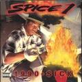 Spice 1 / 1990-Sick