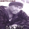 Adotk / Ghetto Child