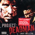 Project: Deadman / Self Inflicted