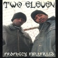 Two Eleven / Prophecy Fullfilled