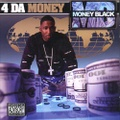 Money Black / 4 Da Money
