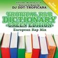 DJ DDT-Tropicana / Tropical R&B Distionary -GREEN- European Rap Mix