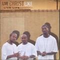 Live Christ Like / Live Life