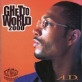 A.D. / Ghetto World 2000