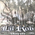 Lil Rob / Crazy Life