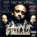 $killz / The Tru Meaning...
