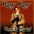 Kay Kay / keep It Movin'
