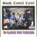 South Central Cartel / N Gatz We Truss - 008