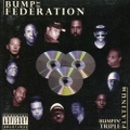 Bump It Records / Bump It Federation - Bumpin Triple Platinum