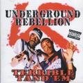 Underground Rebellion / Terrible Tand Em