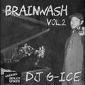 DJ G-Ice / Brainwash Vol.2