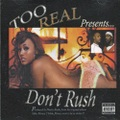 Too Real / Don't Rush