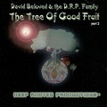 Deep Rooted Productions David Beloved & The DRP Family / The Tree Of Good Fruit Part 2