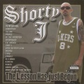 Shorty J / The Lesson Has Just Begun
