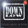 Down Low / Once Upon A Time