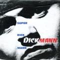 Dickmann / Super Dick Mann