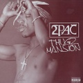 2Pac / Thugz Mansion