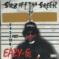 Eazy-E / Str8 Off Tha Streetz Of Muthaphu**In Compton