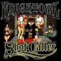 Knightowl / Shot Caller