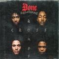 Bone Thugs-N-Harmony / Tha Crossroads