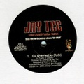 Jay Tee / I Got What You Like
