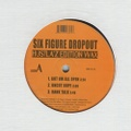 Six Figure Dropout / Hustla'z Edition Wax