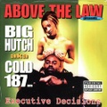 Big Hutch aka Cold 187um / Executive Decisions