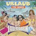 Laberfabrik / Urlaub Fur Immer