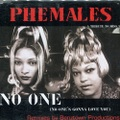 Phemales / No One
