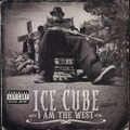 Ice Cube / I Am The West