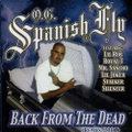 O.G. Spanish Fly / Back From The Dead Remix 2001