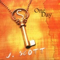 J. Scott / One Day