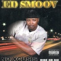 ED Smoov / No Xcusis Ride Or Die