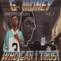 G-Money / Ghetto Drama Vol. I Who Can I Trust