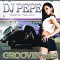 DJ Pepe / Ride On Tha Bay - Groovin Vol.9