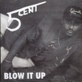 5cent / Blow It Up