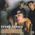 Funky Aztecs / Addicted