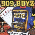 909 Boyz / Royal Flush