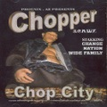 Chopper / Chop City