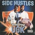 Side Hustles Featuring UGK