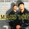 Mass 187 / One Eighty Seven Thugs
