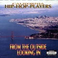 California Hip-Hop-Players / From The Outside Looking In