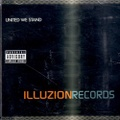 Illuzion Records / United We Stand