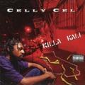 Celly Cel / Killa Kali