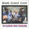 South Central Cartel / N Gatz We Truss