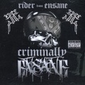 Rider From Ensane / Criminally Ensane